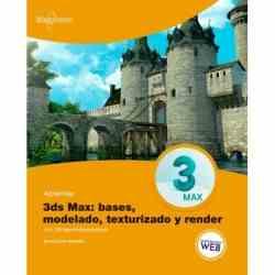 Aprender 3ds MAX: bases,...